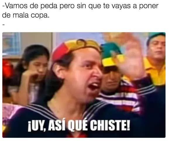 19 Memes De Borrachos Que Te Haran Decir La Ultima Y Nos Vamos Asi Que Chiste Kiko Memes Chistes