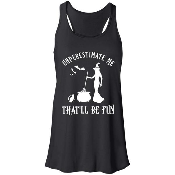 Funny Witch Halloween Underestimate Me That'll Be Fun T-Shirt Hoodie #ApparelClo...