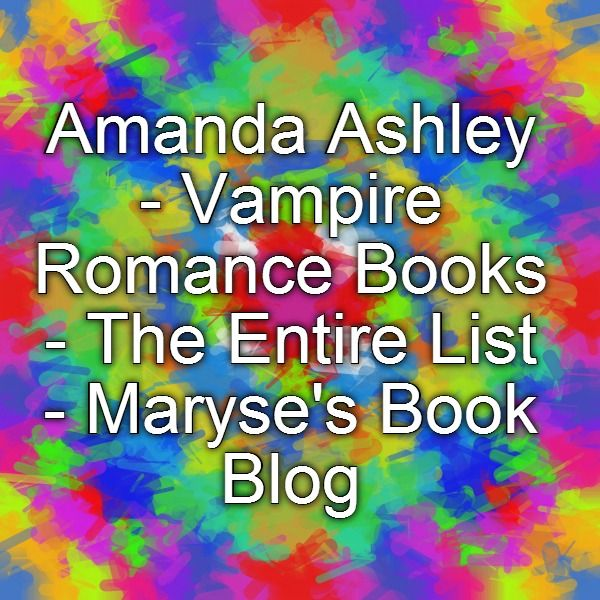 Amanda Ashley - Vampire Romance Books - The Entire List - Maryse's Book Blog