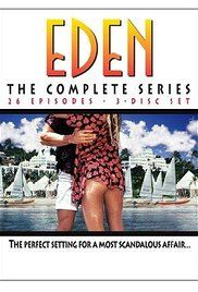 Watch Eden Tv Series 1993. Eden is a popular resort owned by brothers Grant and Josh Sinclair. When Grant dies, his widow Eve must remarry to keep the resort. Grant and Eve's friend Murdock soon arrives. The show follows their and the guests' sexcapeds.