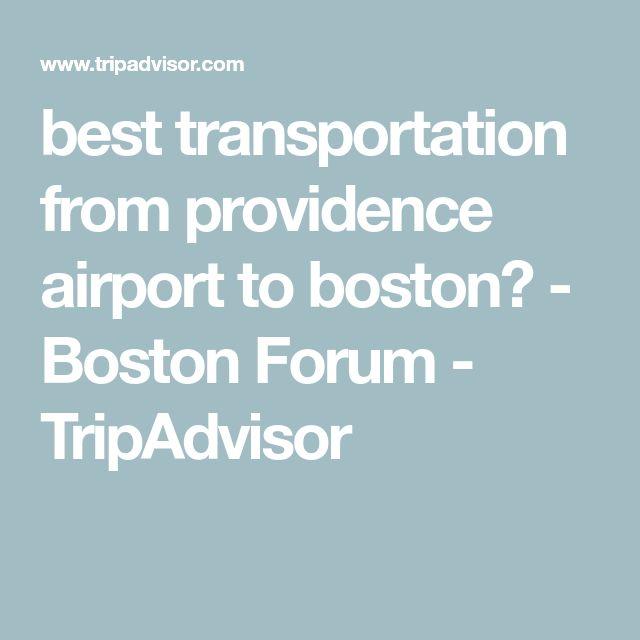 best transportation from providence airport to boston? - Boston Forum - TripAdvisor
