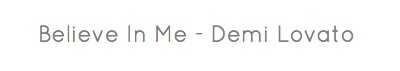 Believe In Me - Demi - Share As Image