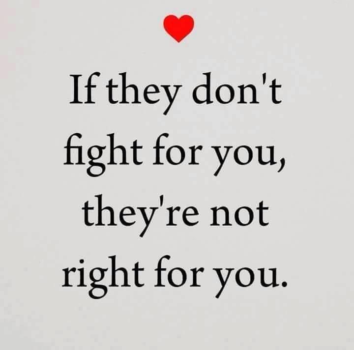 Love Quote If They Don T Fight For You They Re Not Right For You Love Quotes Loveimgs Beautiful Love Quotes Love Quotes For Her Heart Touching Love Quotes
