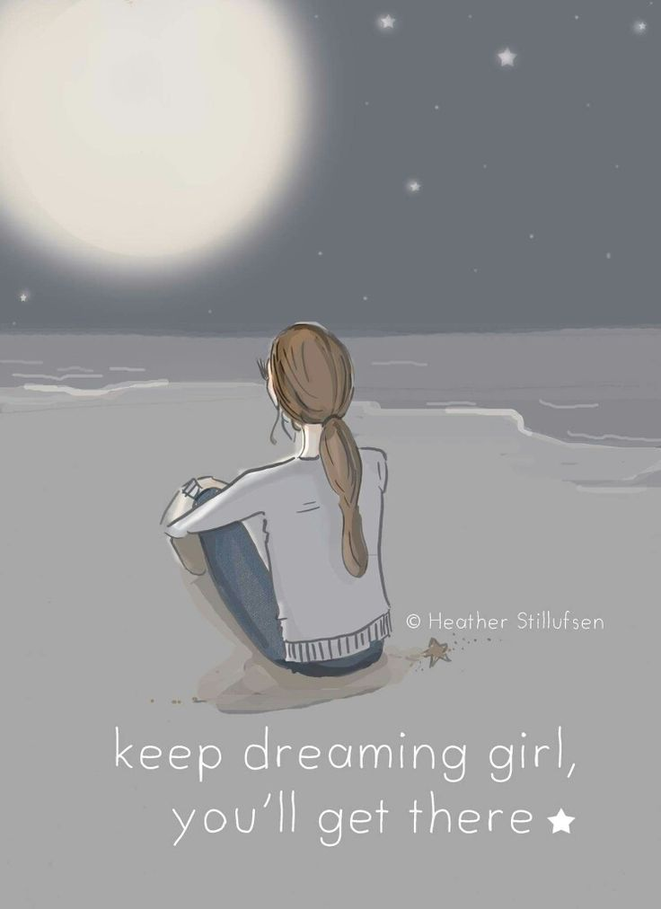 Keep dreaming girl, you'll get there ☆