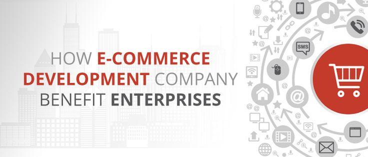 How e-commerce Development Company Benefit Enterprises