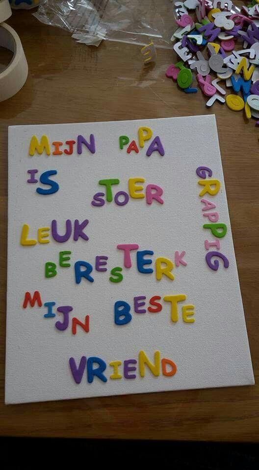 Vaderdag... kids er over laten verven... letters eraf en je hebt een uniek schilderij...