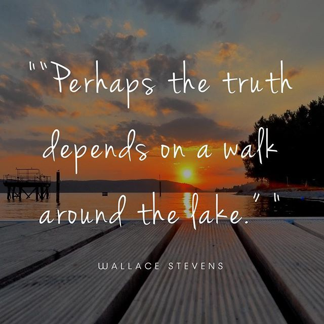 Perhaps The Truth Depends On A Walk Around The Lake Quote Lakes Lakedistrict Lakesuk Lake Lake District Instagram