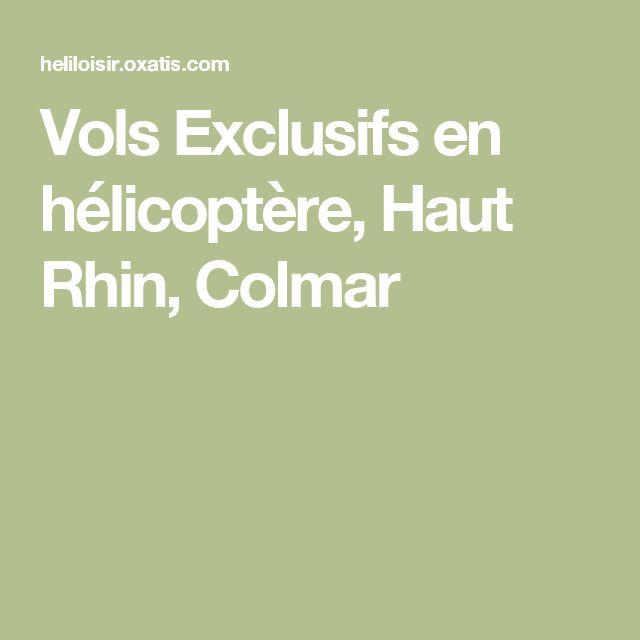 Vols Exclusifs en hélicoptère, Haut Rhin, Colmar
