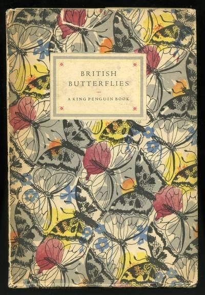 King Penguin 41 • BRITISH BUTTERFLIES • Author: E. B. Ford • Cover Design: Paxton Chadwick • Date Published: October 1951 •