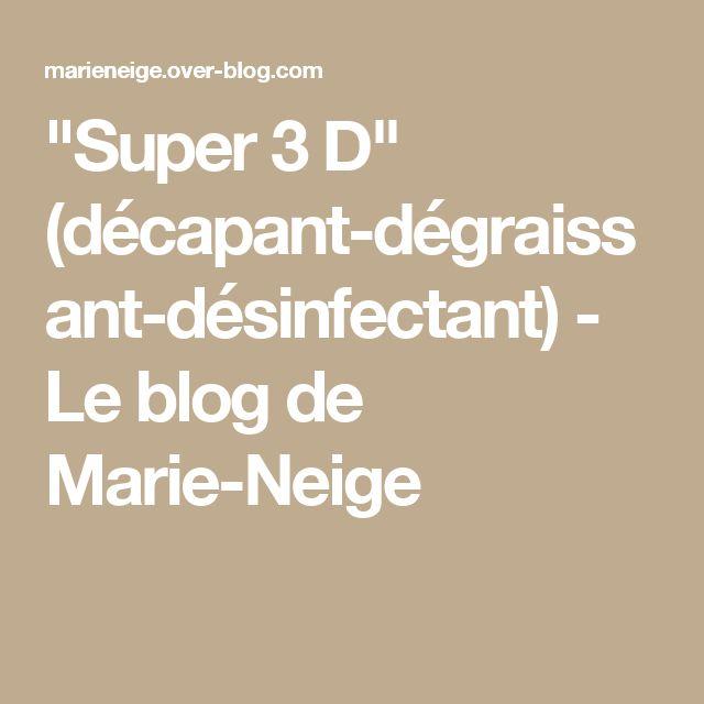 """""""Super 3 D"""" (décapant-dégraissant-désinfectant) - Le blog de Marie-Neige"""