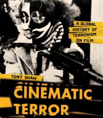 Cinematic Terror: A Global History Of Terrorism On Film PDF