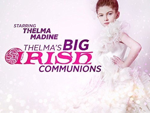 Thelma's Big Irish Communions ~ Thelma Madine