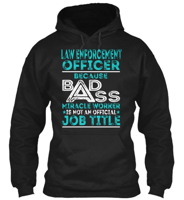 Law Enforcement Officer - BADASS #LawEnforcementOfficer