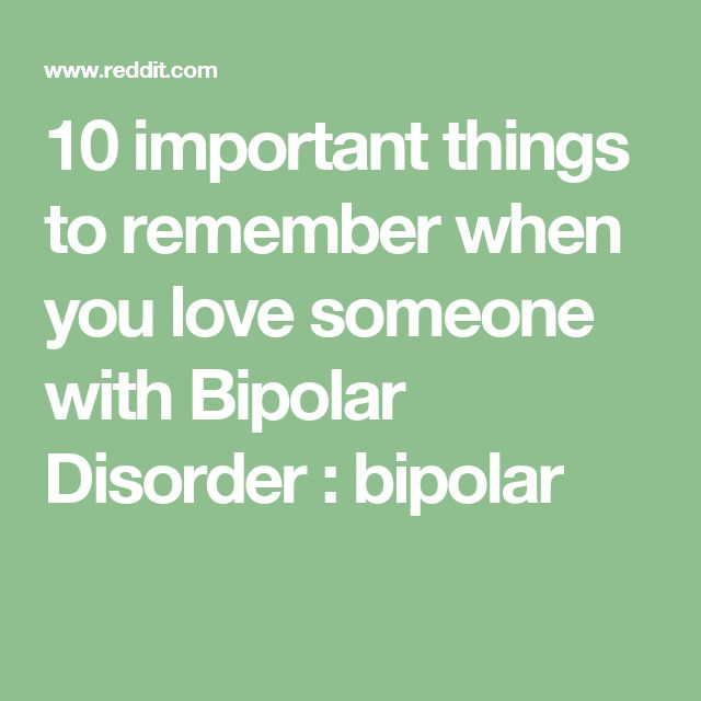 10 important things to remember when you love someone with Bipolar Disorder : bipolar