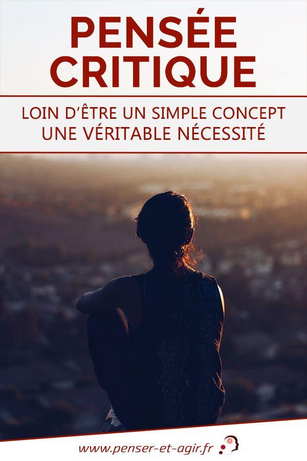 Pensee Critique Loin D Etre Un Simple Concept Une Veritable Necessite Pensee Critique Critique Conseils Pour Etudier