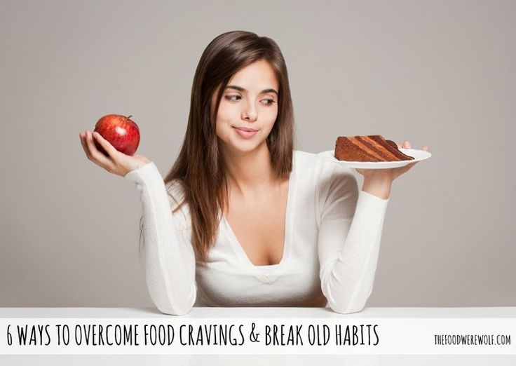 6 Ways to overcome food cravings & break old habits The Food Werewolf #cravings #food #change