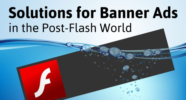 Solutions for Banner Ads in the Post-Flash World