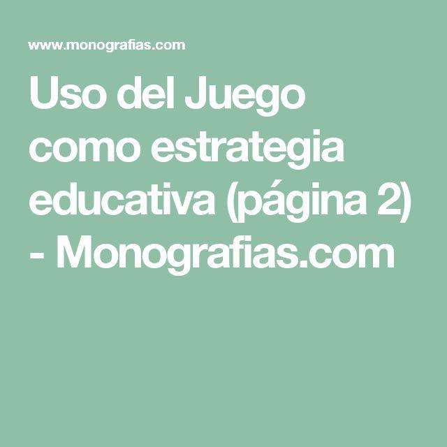 Uso del Juego como estrategia educativa (página 2)  - Monografias.com