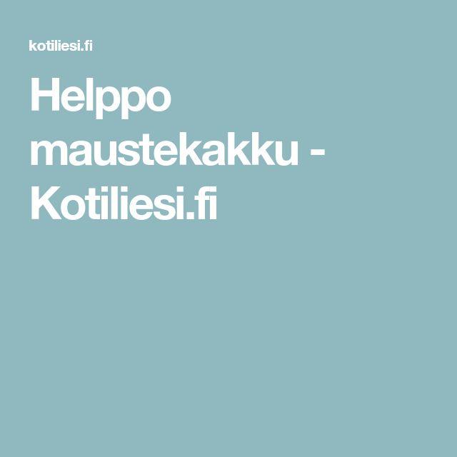 Helppo maustekakku - Kotiliesi.fi