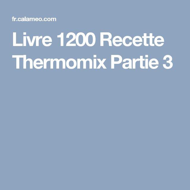 Livre 1200 Recette Thermomix Partie 3