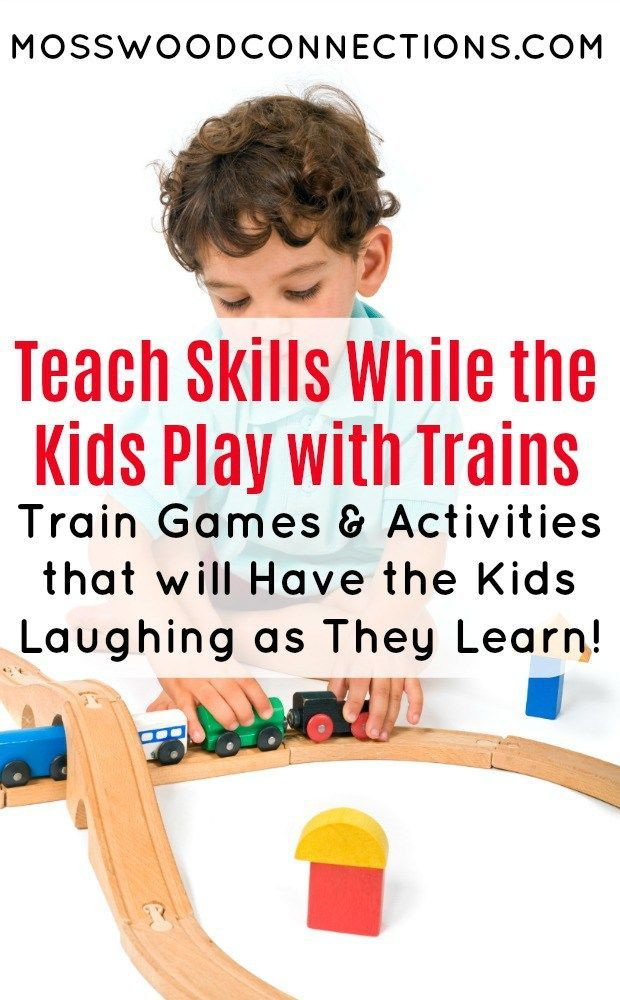 Playing With Trains; Train Games and Activities that will Have Kids Laughing as They Learn. Teach skills and concepts