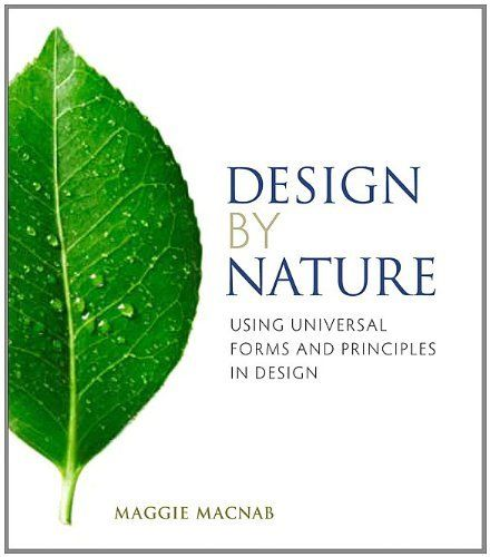 Design by Nature: Using Universal Forms and Principles in Design (Voices That Matter) by Maggie Macnab, http://www.amazon.com/dp/0321747763/ref=cm_sw_r_pi_dp_CHIVrb1M3XKV5