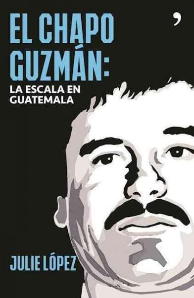 El chapo Guzman: La escala en Guatemala / The Scale in Guatemala