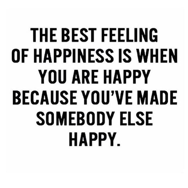 <3 Amen...This is such a true statement in my life. It can be as little as a smile or opening a door for someone. Set a goal everyday to make five people happy!!! It will come back to you tenfold I promise... Kimberly Stanley