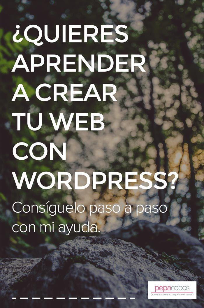 Aprende a crear tu web con Wordpress paso a paso y con ayuda constante.