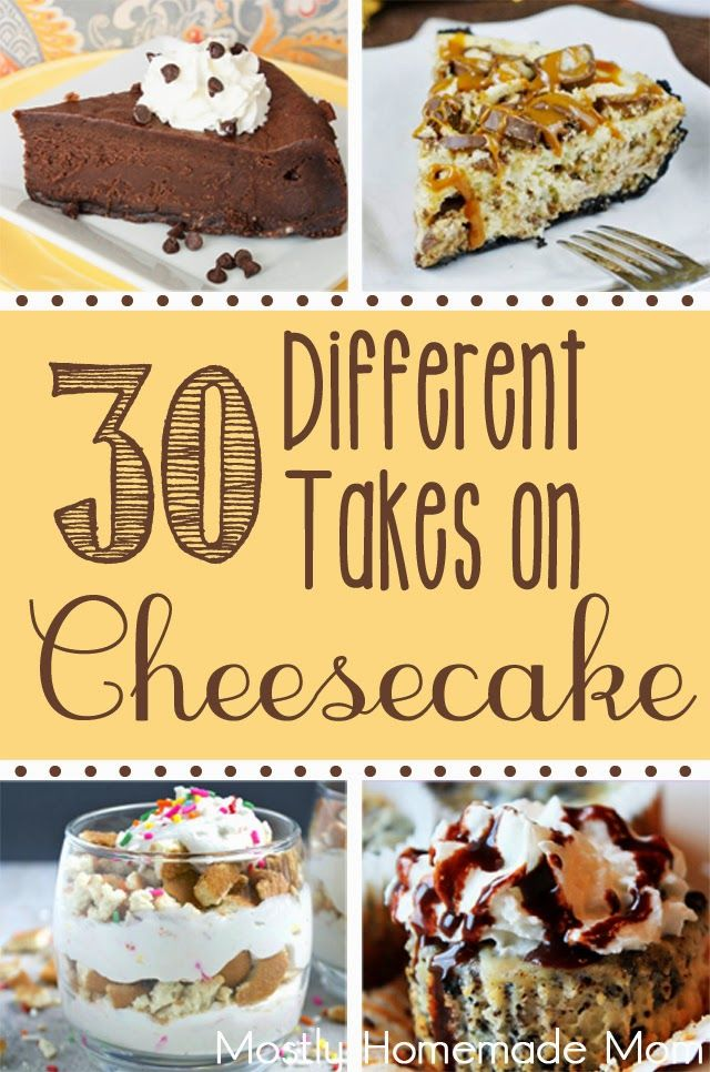 30 Different Takes on Cheesecake! - An awesome roundup of 30 cheesecake recipes from some of my favorite bloggers - so creative and yummy!