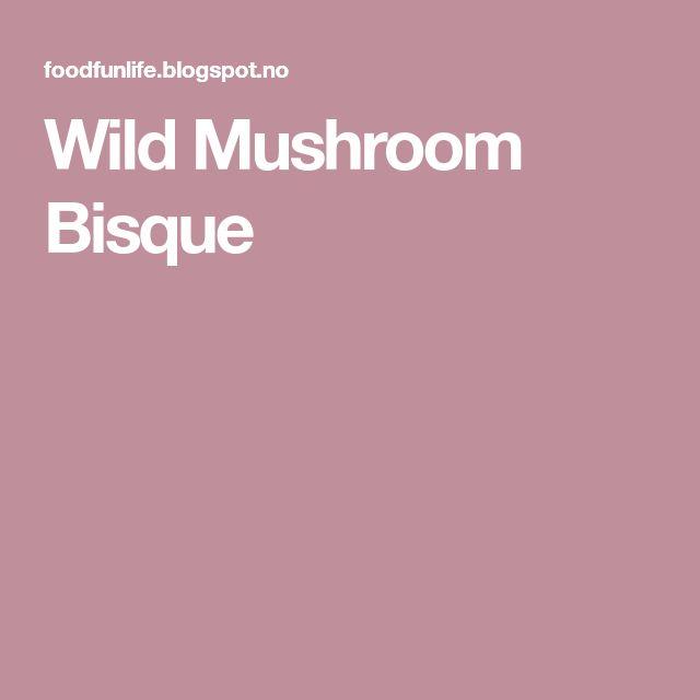 Wild Mushroom Bisque
