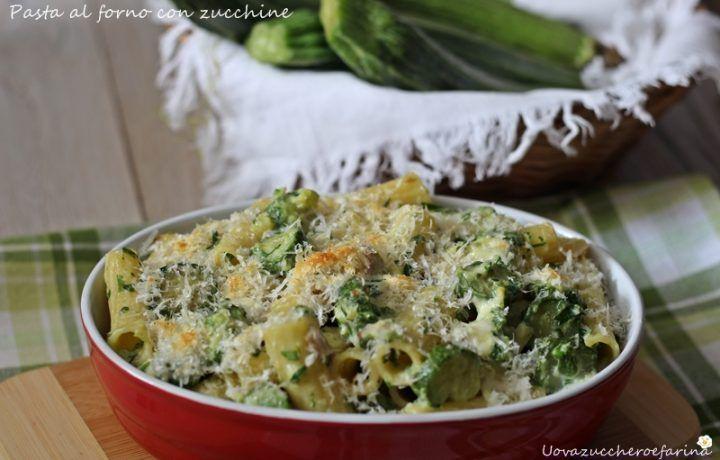 Pasta al forno con le zucchine
