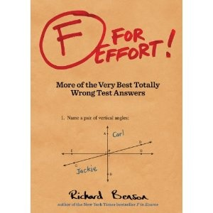 F for Effort: More of the Very Best Totally Wrong Test Answers soo funny makes me feel better about my exams