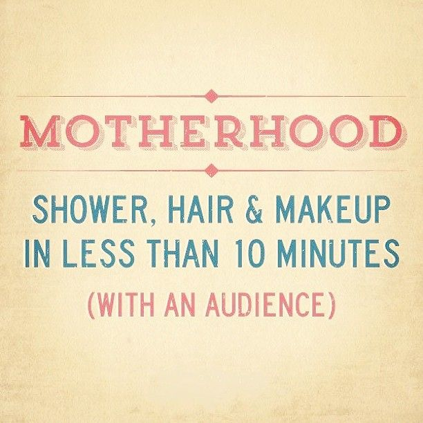 Motherhood. So true
