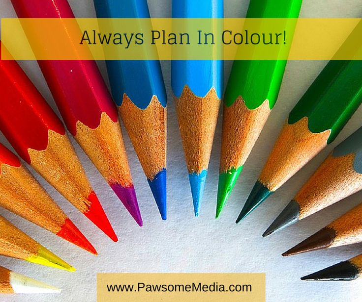Always plan in colour!!