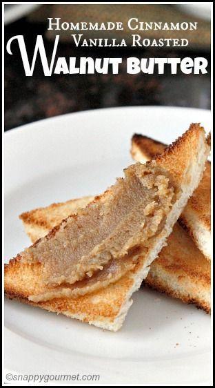 Homemade Cinnamon Vanilla Roased Walnut Butter Recipe - easy healthy snack or breakfast! snappygourmet.com