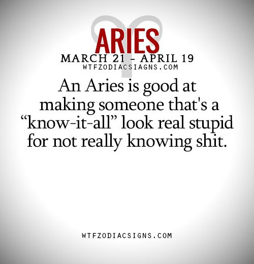 An Aries is good at making someone that's a... - fun zodiac signs fact