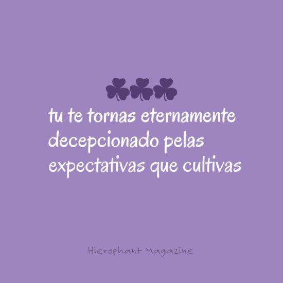 Não Crie expectativas .....