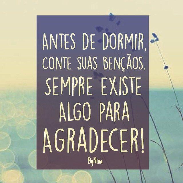 """@instabynina's photo: """"Faça disso um hábito. Todas as noites, agradeça por coisas que te aconteceram durante o dia. Você vai perceber que é muito mais feliz do que pensa! #bynina #agradeça #gratidão #benção #prece #boanoite #durmabem #instabynina"""""""