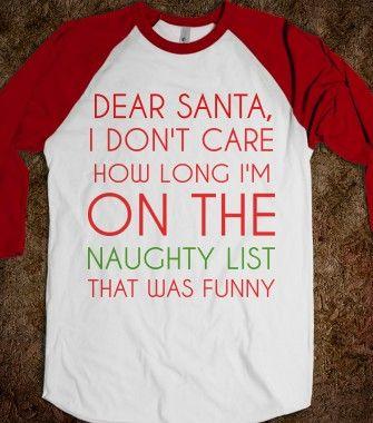 DEAR SANTA, I DON'T CARE - great shirt