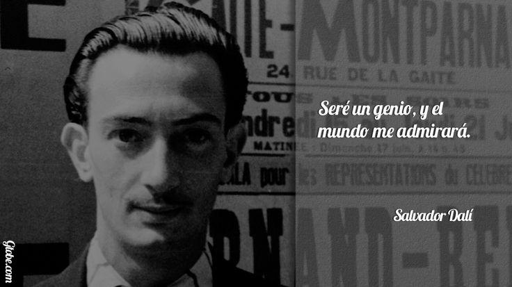 Seré un genio, y el mundo me admirará – Salvador Dalí