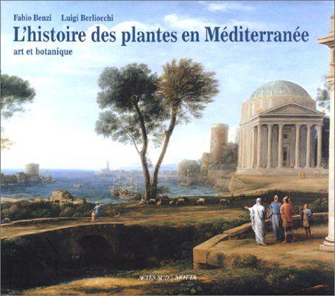 Amazon.fr - Histoire des plantes en méditerranée - F. Benzi, L. Berliocchi - Livres