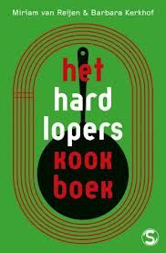 """Barbara Kerkhof en Miriam van Reijen schreven Het Hardloperskookboek: """"Niet over wat je allemaal niet mag, maar over wat je juist wel mag."""