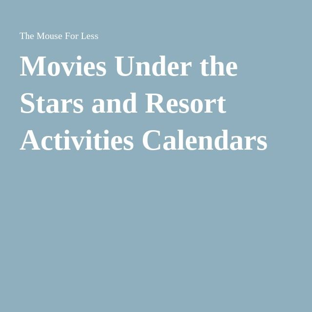 Movies Under the Stars and Resort Activities Calendars