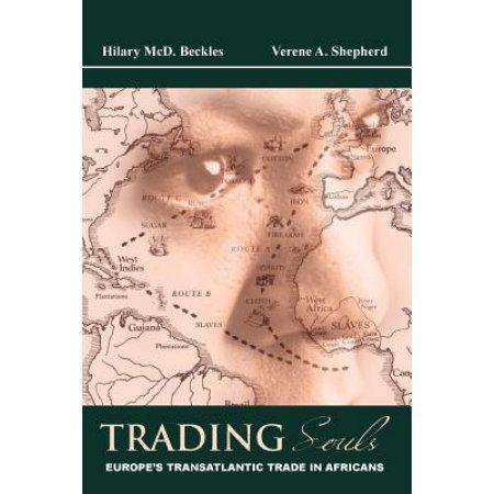 Trading Souls: Europe's Transatlantic Trade in Africans