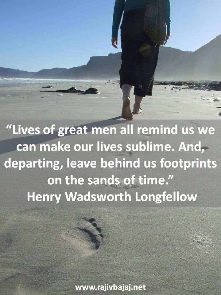 """Pictorial Quote Of The Day - """"Lives of great men all remind us we can make our lives sublime. And, departing, leave behind us footprints on the sands of time."""" - Henry Wadsworth Longfellow"""