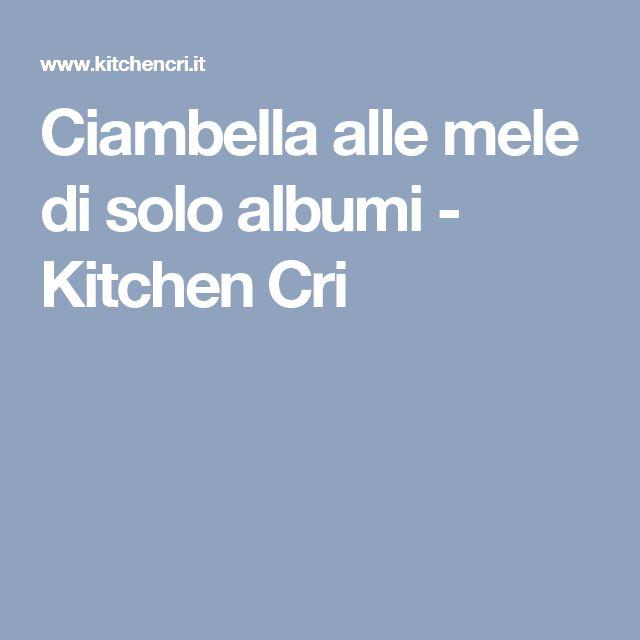 Ciambella alle mele di solo albumi - Kitchen Cri