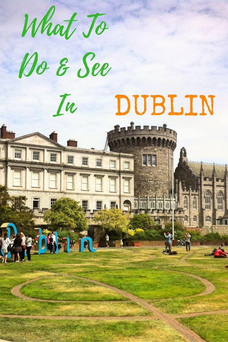 What to do and see in Dublin, Ireland. The best of Dublin by a Dublin-based travel blogger.