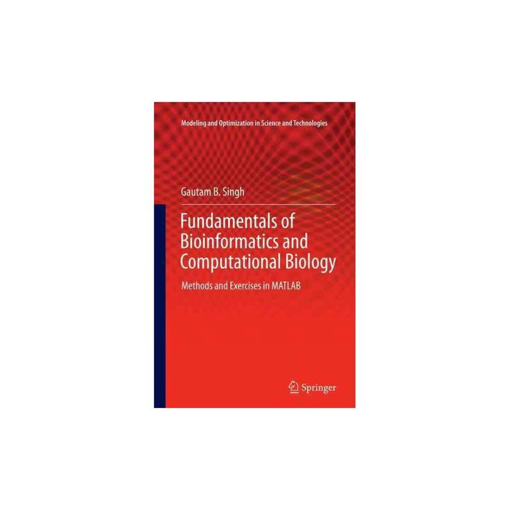 Fundamentals of Bioinformatics and Computational Biology : Methods and Exercises in Matlab (Reprint)