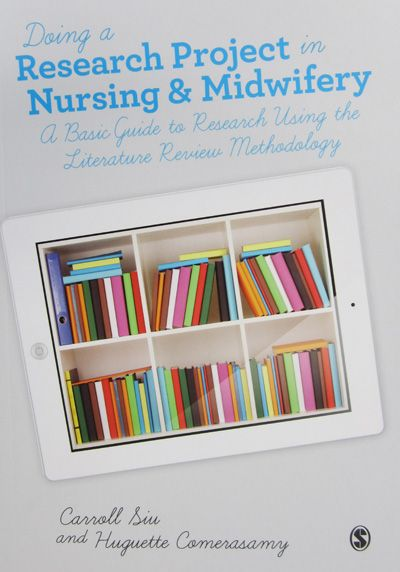 Doing a research project in nursing & midwifery: a basic guide to research using the literature review methodology